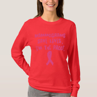 Mammograms Save Lives. I'm the Proof. T-Shirt