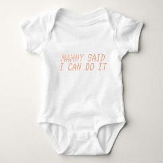 Mammy  Said I Can Do It Baby Bodysuit