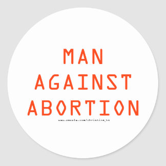 MAN AGAINST ABORTION CLASSIC ROUND STICKER