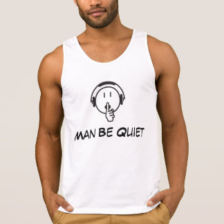 Man Be Quiet logo light color Tank Top – Men's
