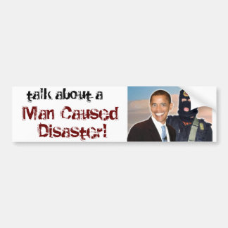 Man Caused Disaster Bumper Sticker