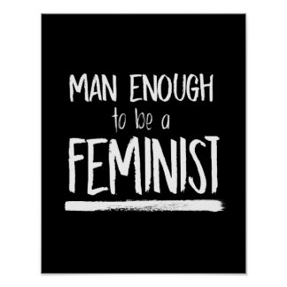 Man Enough to be a Feminist --  white - Poster