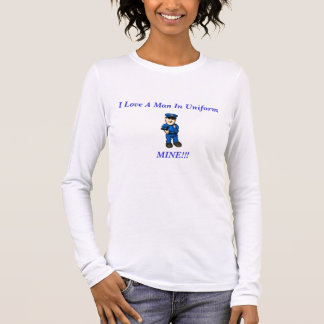 man in uniform, I Love A Man In Uniform, MINE!!! Long Sleeve T-Shirt