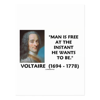 Man Is Free At The Instant He Wants To Be Voltaire Postcard