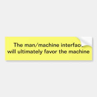 Man/machine interface bumper sticker