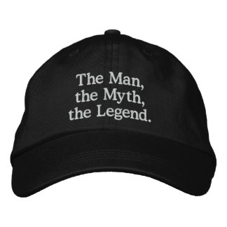 Man, Myth, Legend Hat Embroidered Hat