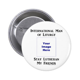 Man of Liturgy personalize 2 Inch Round Button