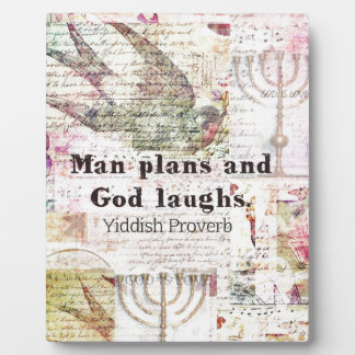Man plans and God laughs YIDDISH PROVERB Plaque