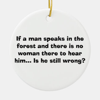 Man Speaks in Forest Ornament - Funny Joke for Men