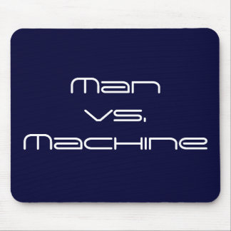 Man vs. Machine Mouse Pad