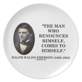 Man Who Renounces Himself Comes To Himself Emerson Plates