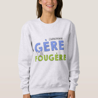 Manage your fern! sweatshirt