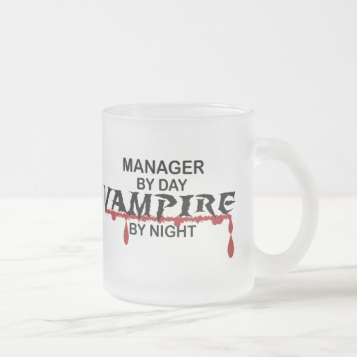 Manager Vampire by Night 10 Oz Frosted Glass Coffee Mug