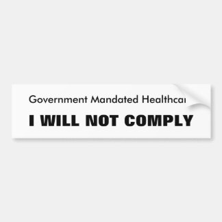 Mandated Healthcare, I WILL NOT COMPLY Bumper Sticker