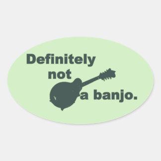 Mandolin -- Definitely Not A Banjo Oval Sticker