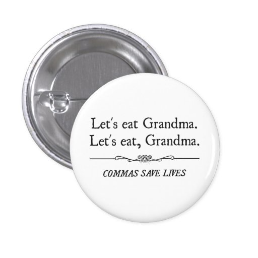 Mangeons la grand-maman que les virgules sauvent l badge avec épingle