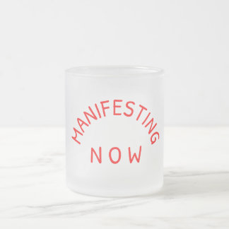 Manifesting Now Frosted Glass Mug