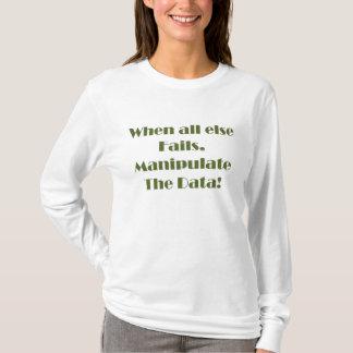 Manipulate the Data Shirt