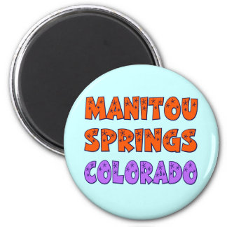MANITOU SPRINGS COLORADO MAGNET