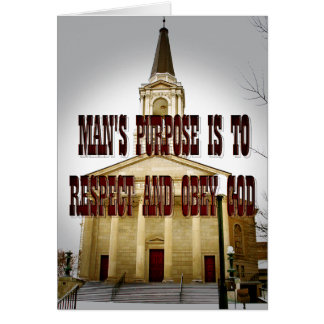 MAN'S PURPOSE IS TO RESPECT AND OBEY GOD Card