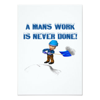 """Mans Work Is Never Done 5"""" X 7"""" Invitation Card"""