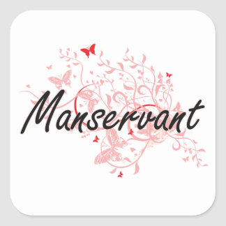 Manservant Artistic Job Design with Butterflies Square Sticker