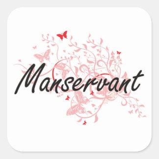 Manservant Artistic Job Design with Butterflies Square Sticker