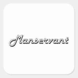 Manservant Classic Job Design Square Sticker