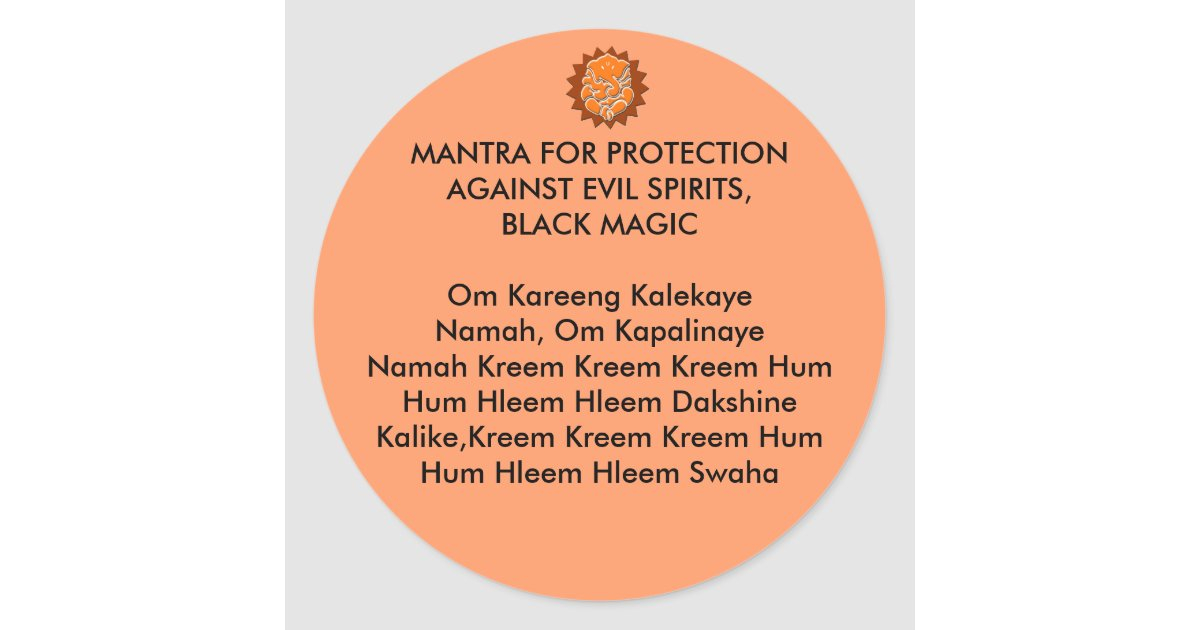 MANTRA FOR PROTECTION AGAINST EVIL SPIRITS, BLACK CLASSIC ROUND STICKER |  Zazzle ca