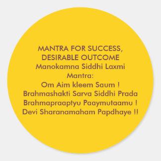 MANTRA FOR SUCCESS,DESIRABLE OUTCOME ROUND STICKER