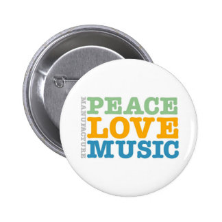 Manufacture Peace, Love, and Music 2 Inch Round Button