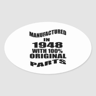 Manufactured  In 1948 With 100 % Original Parts Oval Sticker
