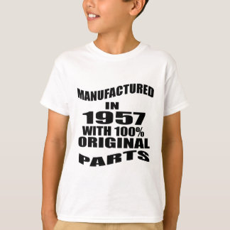 Manufactured  In 1957 With 100 % Original Parts T-Shirt