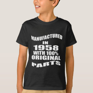Manufactured  In 1958 With 100 % Original Parts T-Shirt