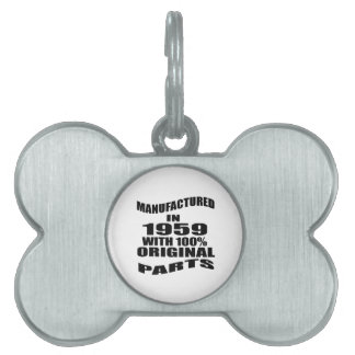 Manufactured  In 1959 With 100 % Original Parts Pet Tag