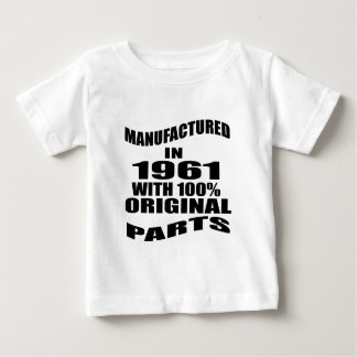 Manufactured  In 1961 With 100 % Original Parts Baby T-Shirt