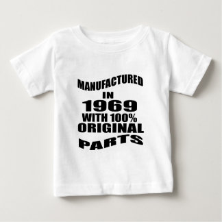 Manufactured  In 1969 With 100 % Original Parts Baby T-Shirt