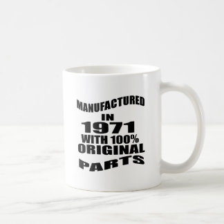 Manufactured  In 1971 With 100 % Original Parts Coffee Mug