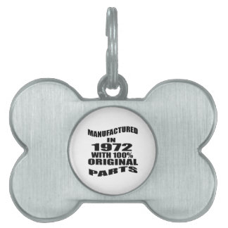 Manufactured  In 1972 With 100 % Original Parts Pet Tag