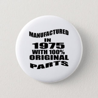 Manufactured  In 1975 With 100 % Original Parts 2 Inch Round Button