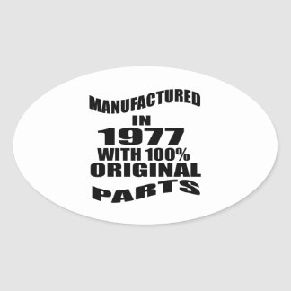 Manufactured  In 1977 With 100 % Original Parts Oval Sticker