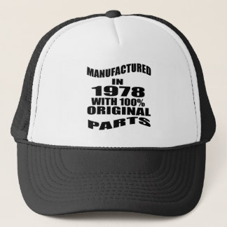 Manufactured  In 1978 With 100 % Original Parts Trucker Hat
