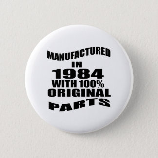 Manufactured  In 1984 With 100 % Original Parts 2 Inch Round Button