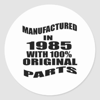 Manufactured  In 1985 With 100 % Original Parts Classic Round Sticker
