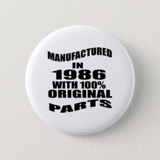 Manufactured  In 1986 With 100 % Original Parts 2 Inch Round Button
