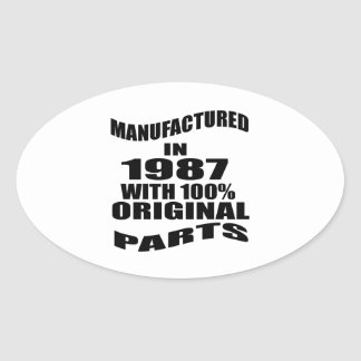 Manufactured  In 1987 With 100 % Original Parts Oval Sticker