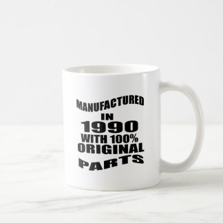 Manufactured  In 1990 With 100 % Original Parts Coffee Mug