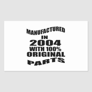 Manufactured  In 2004 With 100 % Original Parts Sticker