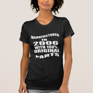 Manufactured  In 2006 With 100 % Original Parts T-Shirt