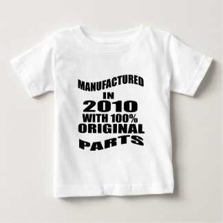 Manufactured  In 2010 With 100 % Original Parts Baby T-Shirt